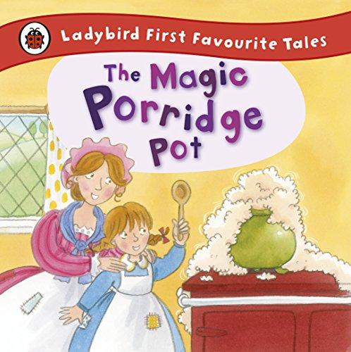 9781409309543: The Magic Porridge Pot: Ladybird First Favourite Tales