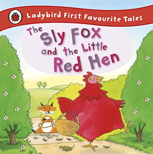 9781409309550: The Sly Fox and the Little Red Hen: Ladybird First Favourite Tales