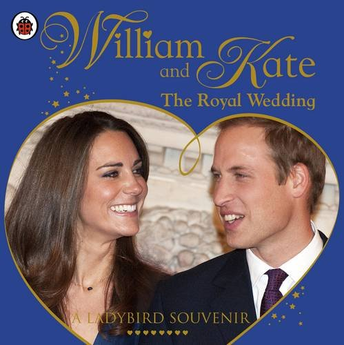 William and Kate: the Royal Wedding: Ladybird