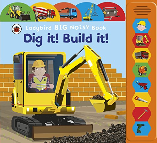 9781409311898: Ladybird Big Noisy Book Dig It! Build It!