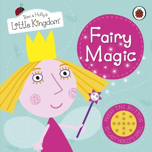 9781409312109: Ben and Holly's Little Kingdom: Fairy Magic Sound Book (Ben & Holly's Little Kingdom)
