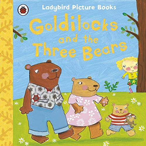 9781409312338: Goldilocks and the Three Bears: Ladybird First Favourite Tales