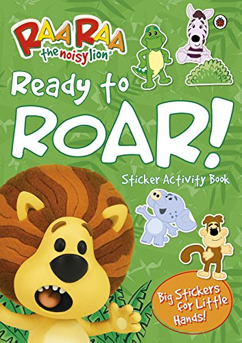 9781409312611: Raa Raa The Noisy Lion: Ready to Roar! Sticker Activity Book