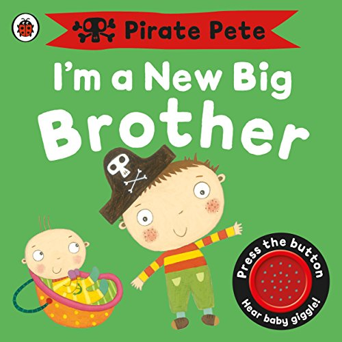 9781409313748: I'm a New Big Brother: A Pirate Pete book (Pirate Pete and Princess Polly)