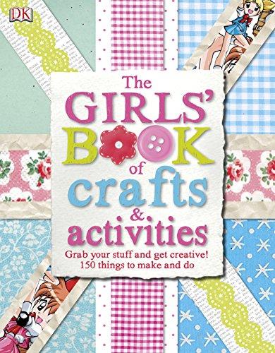 9781409318217: The Girls' Book of Crafts & Activities (Dk)