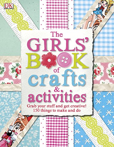 The Girls Book of Crafts Activities