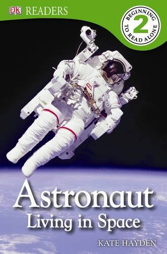 9781409318392: Astronaut - Living in Space (DK Readers Level 2)