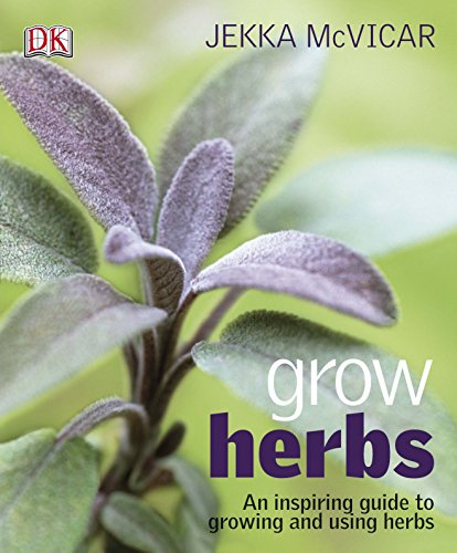 Grow Herbs, an Inspiring Guide to Growing and Using Herbs