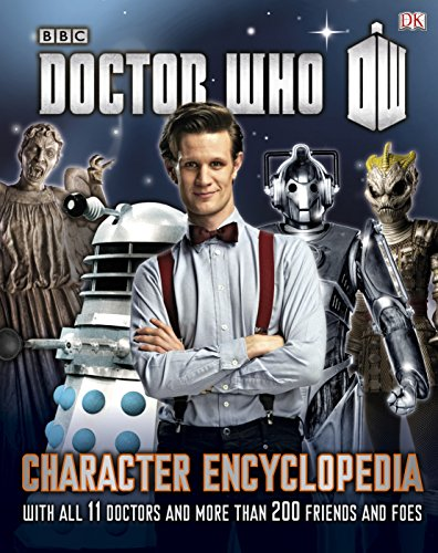 9781409325710: Doctor Who Character Encyclopedia: With All 11 Doctors and More Than 200 Friends and Foes (Dr Who)