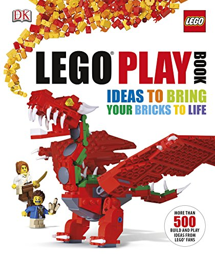 LEGO Play Book: Ideas to Bring Your: DK, Tim Goddard,