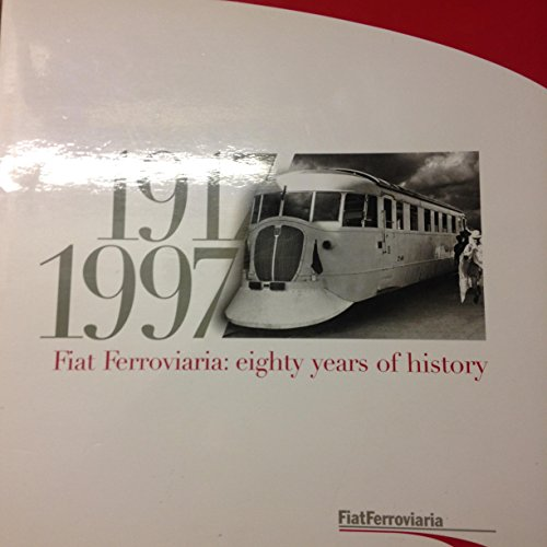 9781409327677: 1917 to 1997 Fiat Ferroviaria eighty years of hist