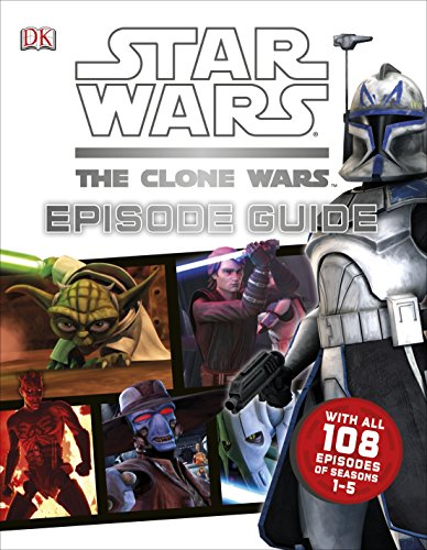9781409332923: Star Wars The Clone Wars Episode Guide