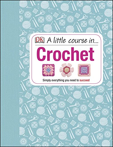 9781409339816: A Little Course in Crochet