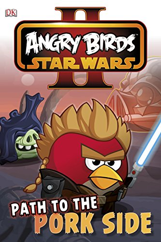 9781409343998: Angry Birds Star Wars Reader Path To The Pork Side (DK Reader Level 2)