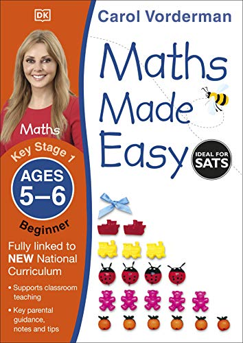 9781409344766: Maths Made Easy Ages 5-6 Key Stage 1 Beginner (Carol Vorderman's Maths Made Easy)