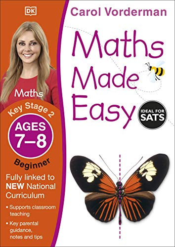 9781409344803: Maths Made Easy Ages 7-8 Key Stage 2 Beginnerages 7-8, Key Stage 2 Beginner (Carol Vorderman's Maths Made Easy)