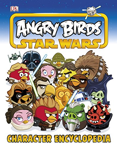 9781409345756: Angry Birds Star Wars Character Encyclopedia