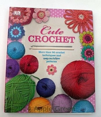 9781409346302: Cute Crochet More Than 50 Crochet Techniques And Easy-To-Follow Patterns