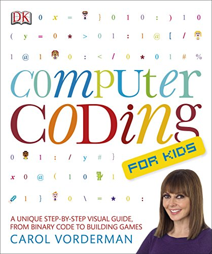 9781409347019: Computer Coding for Kids: A Unique Step-by-Step Visual Guide, from Binary Code to Building Games