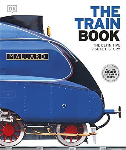 9781409347965: The Train Book. The Definitive Visual History (Dk)