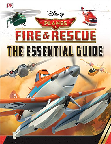 9781409352303: Disney Planes 2 Essential Guide (Disney Planes 2 Fire & Rescue)