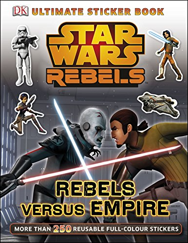 9781409356523: Star Wars Rebels Rebels versus Empire Ultimate Sticker Book (Ultimate Stickers)
