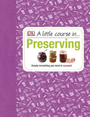 A Little Course in Preserving: Dorling Kindersley ( DK CHU BAN SHE )