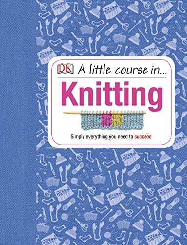 9781409365181: A Little Course in Knitting