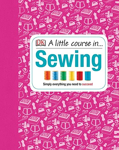9781409365198: A Little Course in Sewing