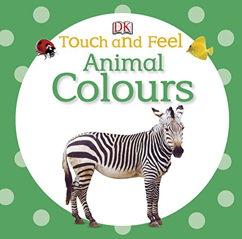 9781409366300: Touch and Feel Animal Colours (DK Touch & Feel)
