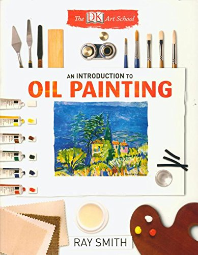 9781409372479: An Introduction to Oil Painting (The DK Art School)