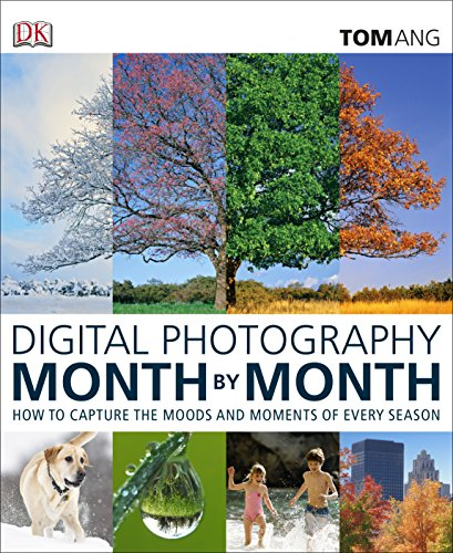 9781409373667: Digital Photography Month by Month: Capture Inspirational Images in Every Season