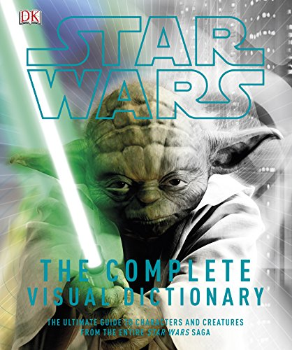 9781409374916: Star Wars Complete Visual Dictionary