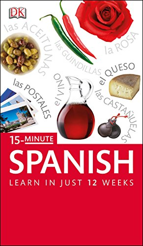 9781409377580: 15-Minute Spanish: Speak Spanish in just 15 minutes a day (Eyewitness Travel 15-Minute)