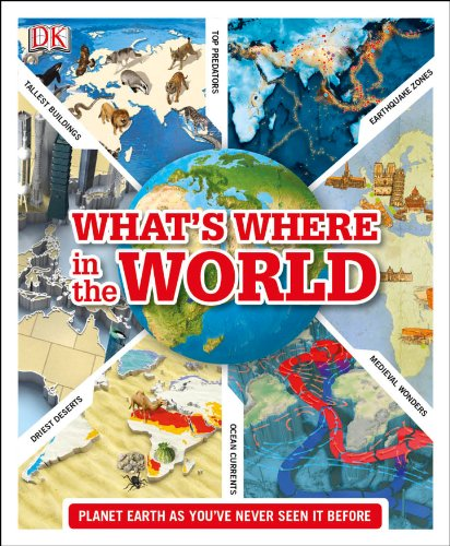 9781409379249: What's Where in the World: Planet Earth as you've never seen it before (Dk General Reference)