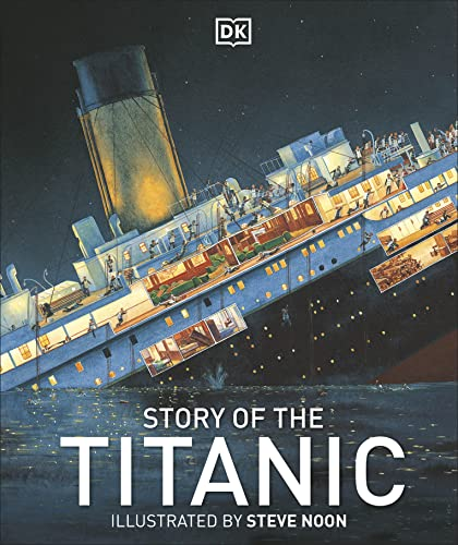 9781409383390: Story of the Titanic. Illustrated by Steve Noon