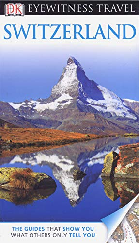 9781409386377: DK Eyewitness Travel Guide: Switzerland