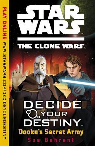 9781409390060: Star Wars: The Clone Wars: Decide Your Destiny TM : Dooku's Secret Army