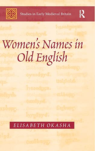 9781409400103: Women's Names in Old English (Studies in Early Medieval Britain and Ireland)