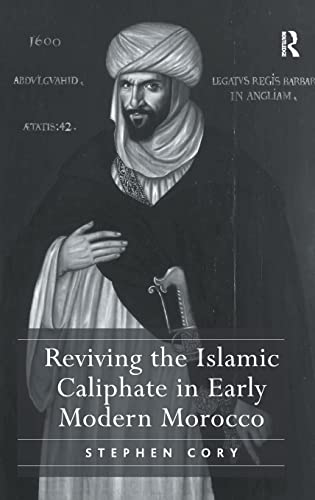 Reviving the Islamic Caliphate in Early Modern Morocco: Stephen Cory