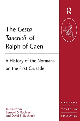 9781409400325: The Gesta Tancredi of Ralph of Caen: A History of the Normans on the First Crusade (Crusade Texts in Translation)