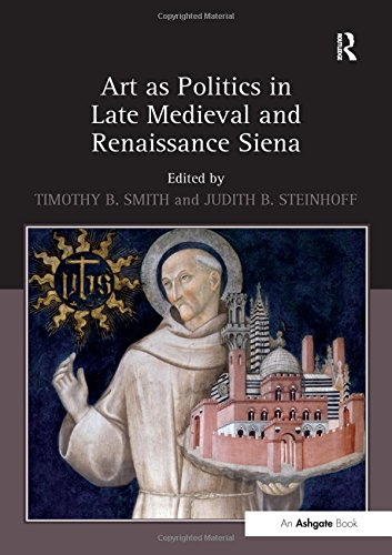 9781409400660: Art as Politics in Late Medieval and Renaissance Siena