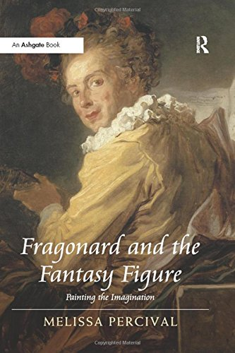 9781409401377: Fragonard and the Fantasy Figure: Painting the Imagination