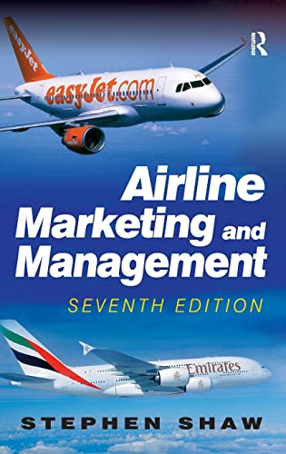 Airline Marketing and Management: Shaw, Stephen