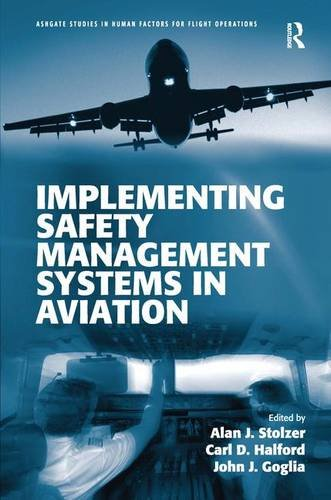 Implementing Safety Management Systems in Aviation (Ashgate: Alan J. Stolzer;