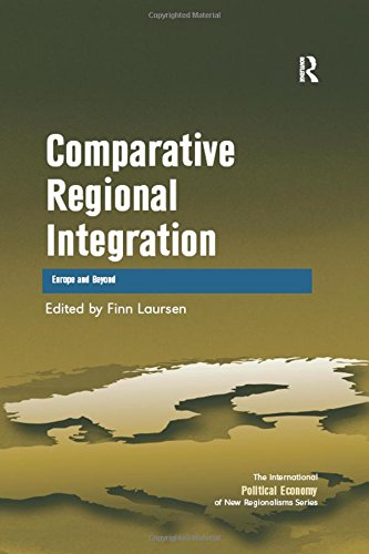 9781409401810: Comparative Regional Integration: Europe and Beyond (The International Political Economy of New Regionalisms Series)