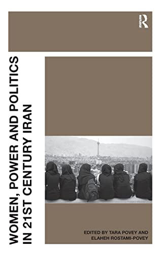 9781409402046: Women, Power and Politics in 21st Century Iran