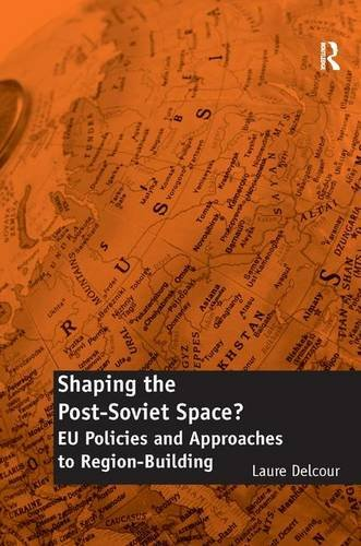 9781409402244: Shaping the Post-Soviet Space?: EU Policies and Approaches to Region-Building