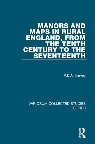 9781409402411: Manors and Maps in Rural England, from the Tenth Century to the Seventeenth (Variorum Collected Studies)