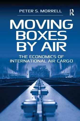 9781409402527: Moving Boxes by Air: The Economics of International Air Cargo